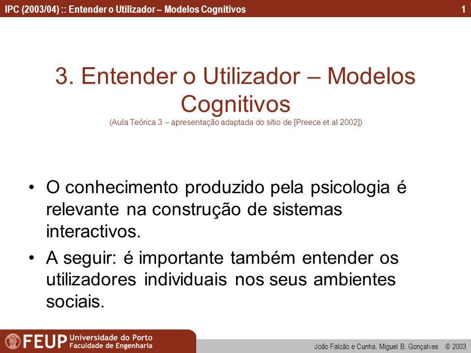 3. Entender o Utilizador – Modelos Cognitivos (Aula Teórica 3 – apresentação adaptada do sítio de [Preece et al 2002])